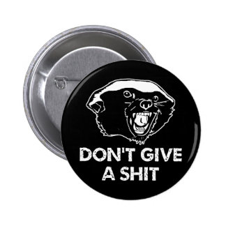 Honey Badger Don't Give a Shit 6 Cm Round Badge