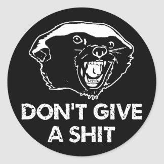 Honey Badger Don't Give a Shit Round Sticker