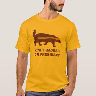 honey badger for President T-Shirt