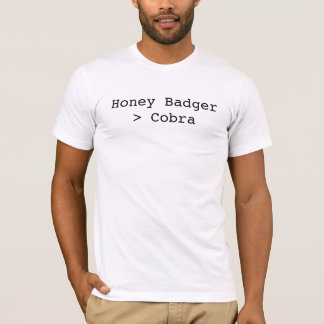 Honey Badger Greater than Cobra T-Shirt