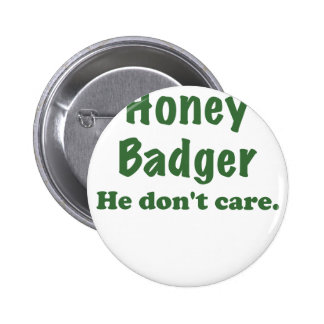 Honey Badger He Dont Care Pin