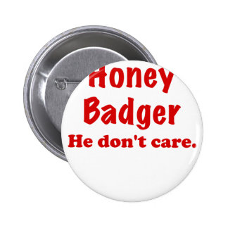 Honey Badger He Dont Care Buttons