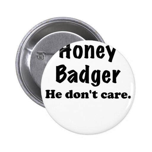Honey Badger He Dont Care Pins