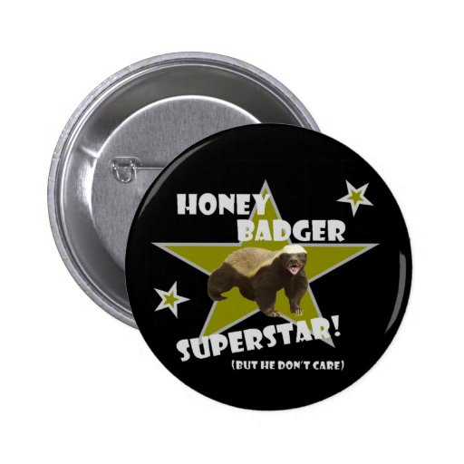 Honey Badger He Don't Care Superstar Button