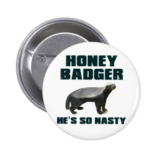 Honey Badger He's So Nasty 6 Cm Round Badge
