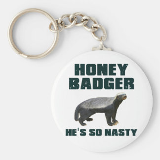 Honey Badger He's So Nasty Basic Round Button Key Ring