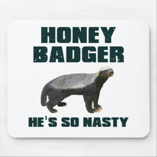 Honey Badger He's So Nasty Mouse Mat
