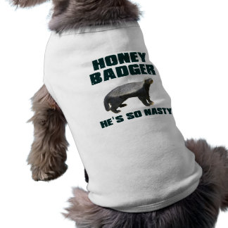 Honey Badger He's So Nasty Sleeveless Dog Shirt