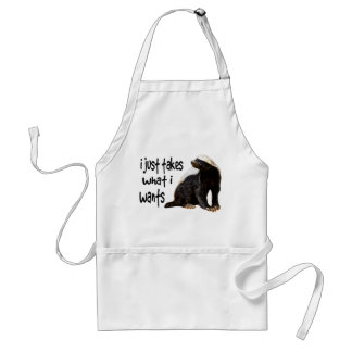 Honey Badger - I just takes what I wants Adult Apron