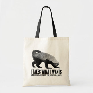 Honey Badger - I Takes What I Wants Tote Bag
