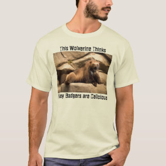 Honey Badger is Delicious T-Shirt
