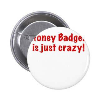 Honey Badger is just Crazy Button