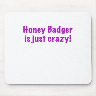 Honey Badger is just Crazy Mouse Pad