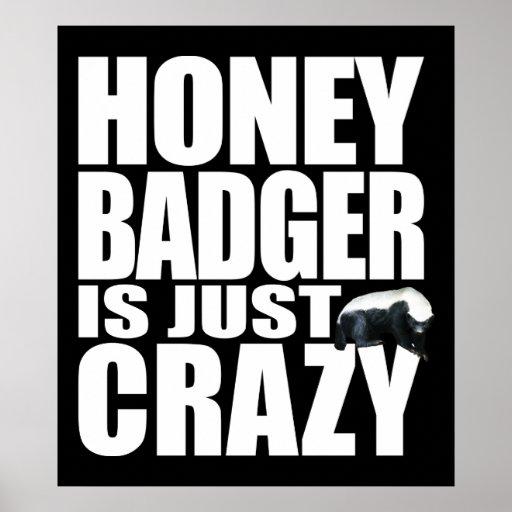Honey Badger Is Just Crazy Print