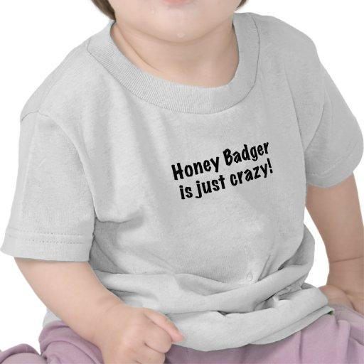 Honey Badger is just Crazy Tshirt