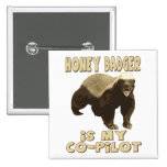 Honey Badger Is My Co-Pilot Pinback Buttons