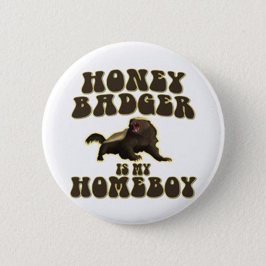Honey Badger Is My Homeboy 6 Cm Round Badge