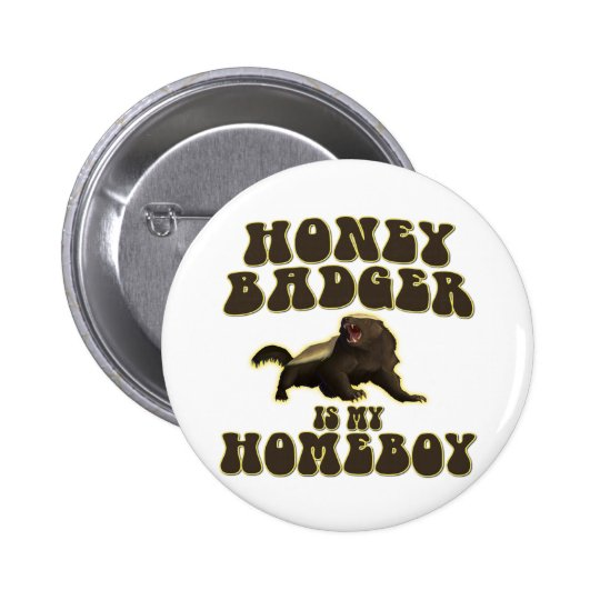 Honey Badger Is My Homeboy 6 Cm Round Badge