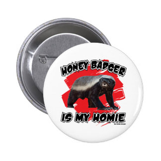 Honey Badger Is My Homie Pinback Buttons