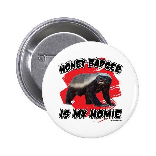 Honey Badger Is My Homie Pinback Buttons