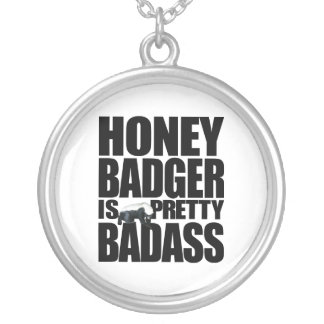 Honey Badger Is Pretty Badass Necklace