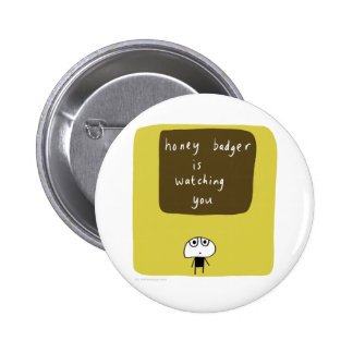 Honey badger is watching you 6 cm round badge