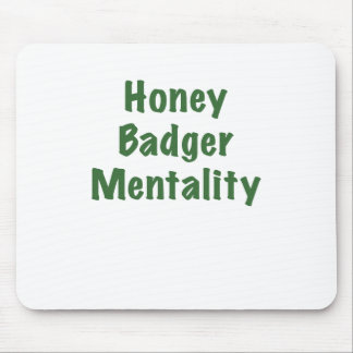 Honey Badger Mentality Mouse Pad