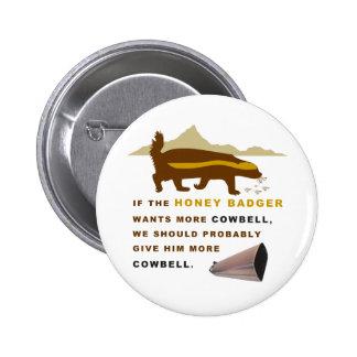 Honey Badger More Cowbell 6 Cm Round Badge