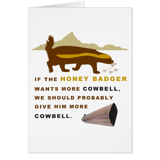 Honey Badger More Cowbell Card