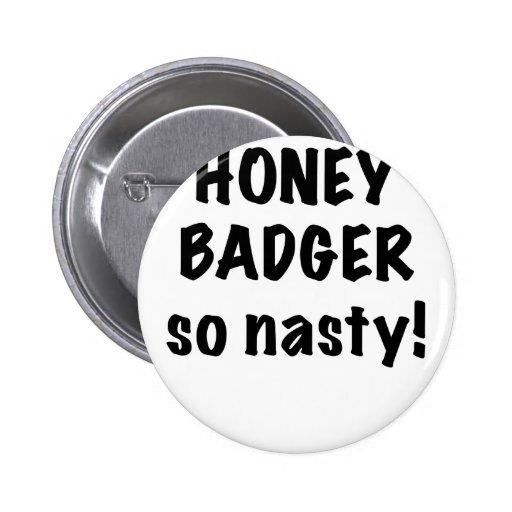 Honey Badger, So Nasty! Buttons