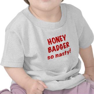 Honey Badger, So Nasty! Tee Shirts