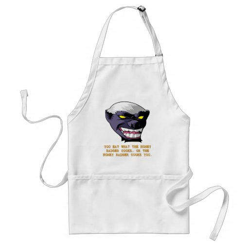 Honey Badger You Eat What He Cooks Apron