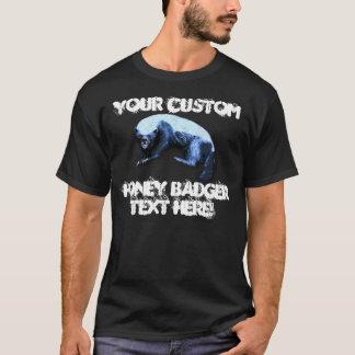 Honey Badger - Your Custom Text T-Shirt