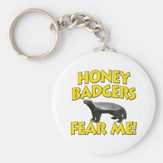 Honey Badgers Fear Me! Key Ring