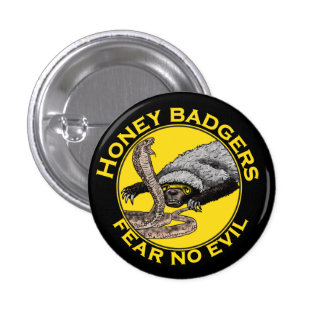 Honey Badgers 'fear no evil' 3 Cm Round Badge