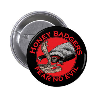 Honey Badgers 'fear no evil' 6 Cm Round Badge