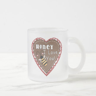 Honey I Love You T-shirts and Gifts Frosted Glass Mug