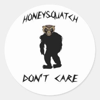 Honey Squatch Don't Care Round Sticker