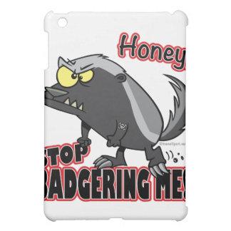 honey stop badgering me funny honey badger iPad mini cover