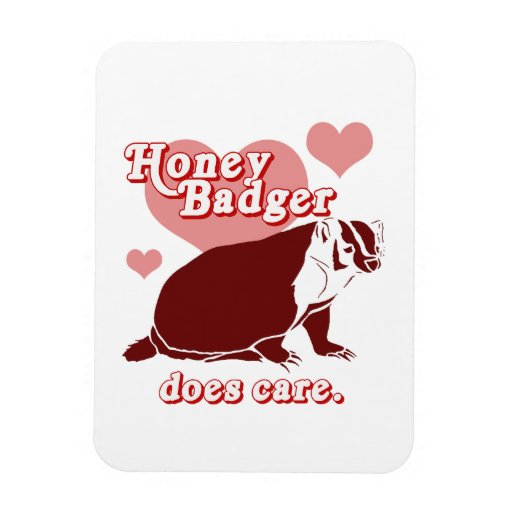 Honeybadger does care magnets