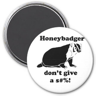 Honeybadger don't care magnets