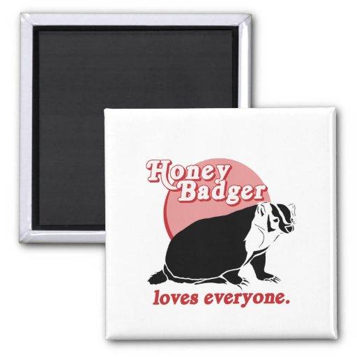 HONEYBADGER LOVES EVERYONE MAGNET