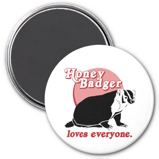 HONEYBADGER LOVES EVERYONE FRIDGE MAGNETS