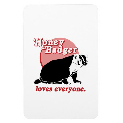 HONEYBADGER LOVES EVERYONE RECTANGLE MAGNET