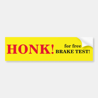HONK for a free BRAKE TEST! Bumper Sticker