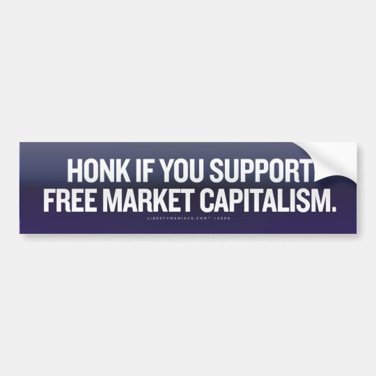Honk for Free Markets Bumper Sticker