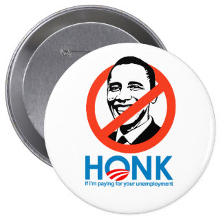Honk if I'm paying for your unemployment 10 Cm Round Badge