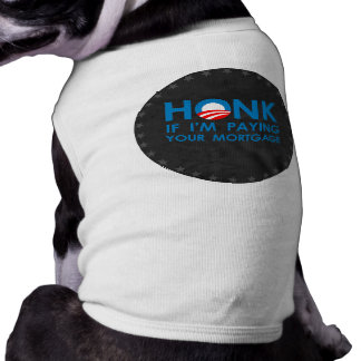 HONK IF I'M PAYING YOUR MORTGAGE PET TSHIRT