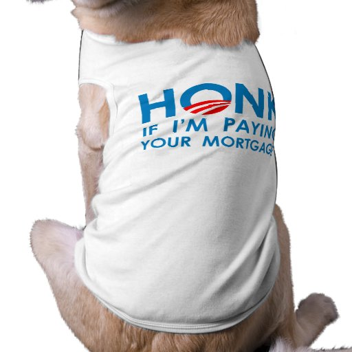 HONK IF I'M PAYING YOUR MORTGAGE DOGGIE TEE