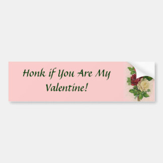 Honk if You Are My Valentine! Bumper Sticker